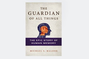 Книга Майкла Шона Мэлоуна «The Epic Story of Human Memory»