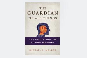 Книга Майкла Шона Мэлоуна «The Epic Story of Human Memory»