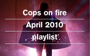 Плейлист: Копы в огне