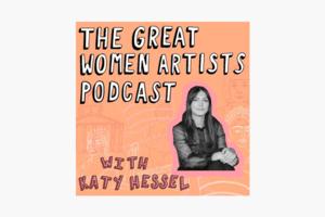 На кого подписаться: Подкаст о художницах The Great Women Artists