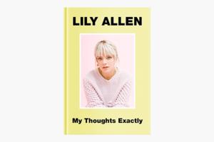 Автобиография Лили Аллен «My Thoughts Exactly»
