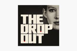 В закладки: Подкаст The Dropout об афере Элизабет Холмс