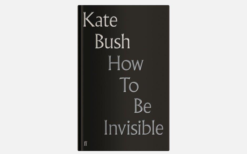 Сборник стихов Кейт Буш «How to Be Invisible». Изображение № 1.
